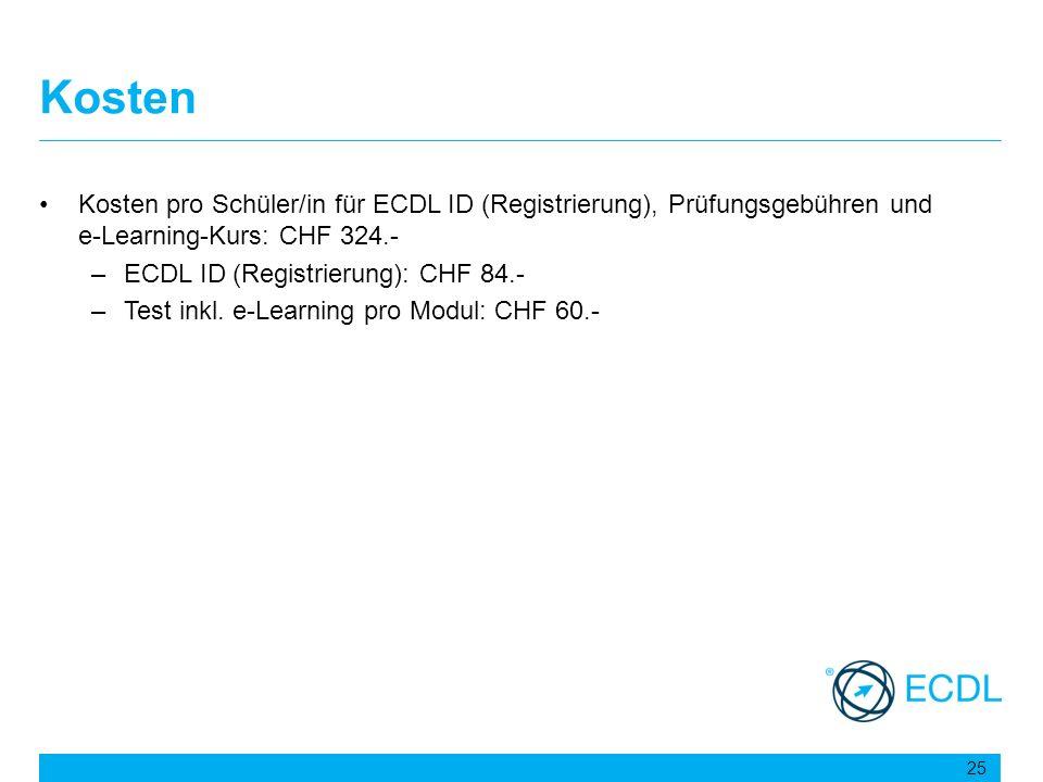 Kosten Kosten pro Schüler/in für ECDL ID (Registrierung), Prüfungsgebühren und e-Learning-Kurs: CHF 324.- –ECDL ID (Registrierung): CHF 84.- –Test ink