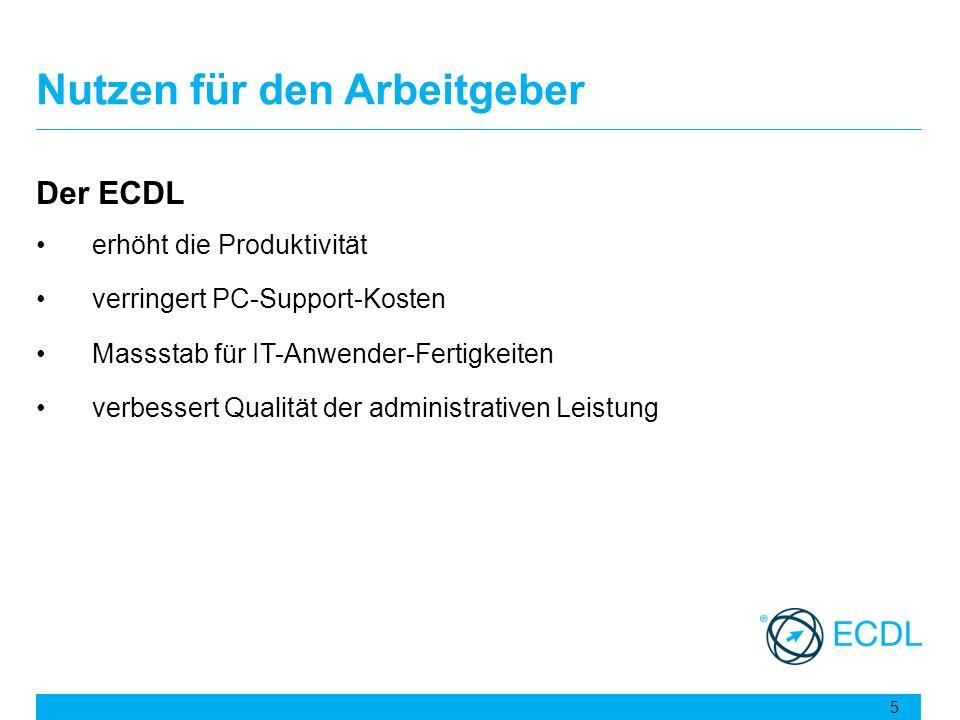 Nutzen für den Arbeitgeber Der ECDL erhöht die Produktivität verringert PC-Support-Kosten Massstab für IT-Anwender-Fertigkeiten verbessert Qualität de
