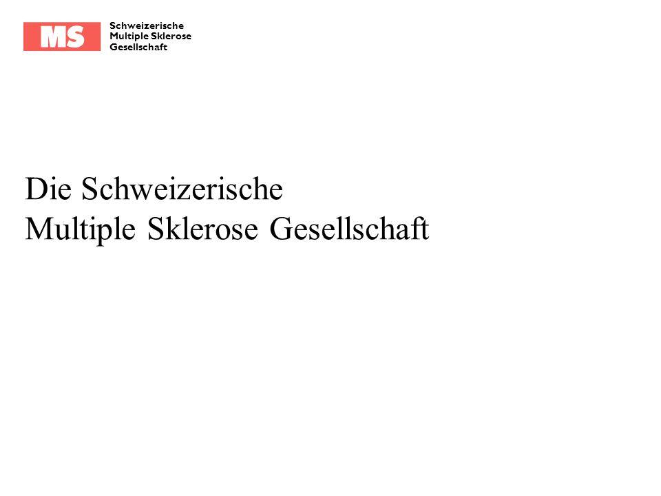 Schweizerische Multiple Sklerose Gesellschaft Die Schweizerische Multiple Sklerose Gesellschaft