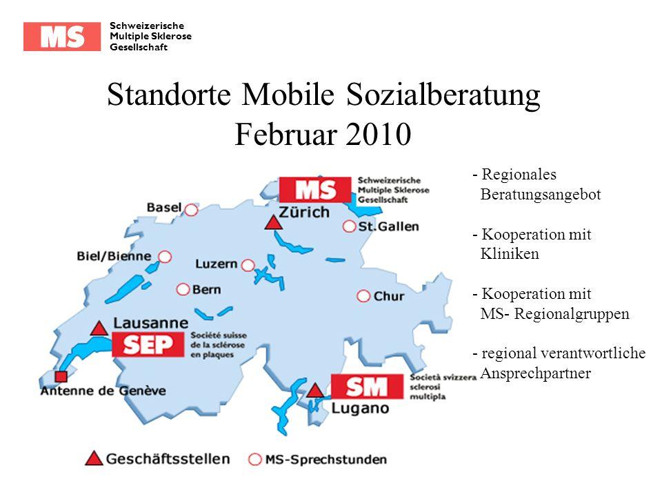Schweizerische Multiple Sklerose Gesellschaft Standorte Mobile Sozialberatung Februar 2010 - Regionales Beratungsangebot - Kooperation mit Kliniken -