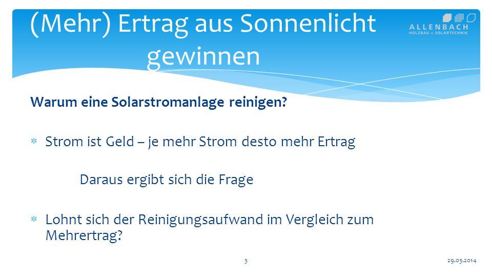 4 (Mehr) Ertrag aus Sonnenlicht gewinnen 29.03.2014 Warum eine Solarstromanlage reinigen.