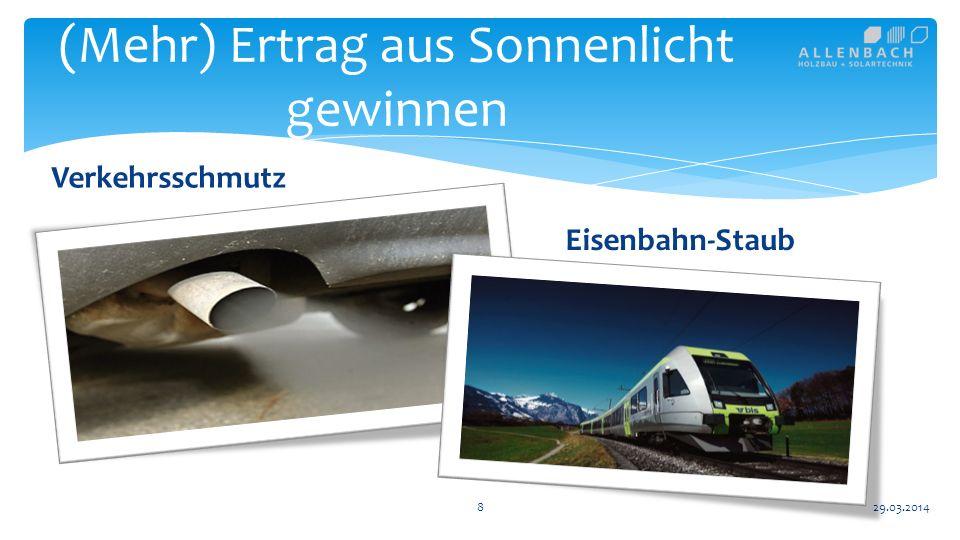 8 (Mehr) Ertrag aus Sonnenlicht gewinnen 29.03.2014 Verkehrsschmutz Eisenbahn-Staub
