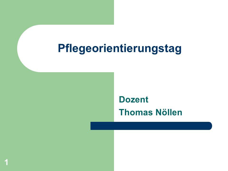 1 Pflegeorientierungstag Dozent Thomas Nöllen
