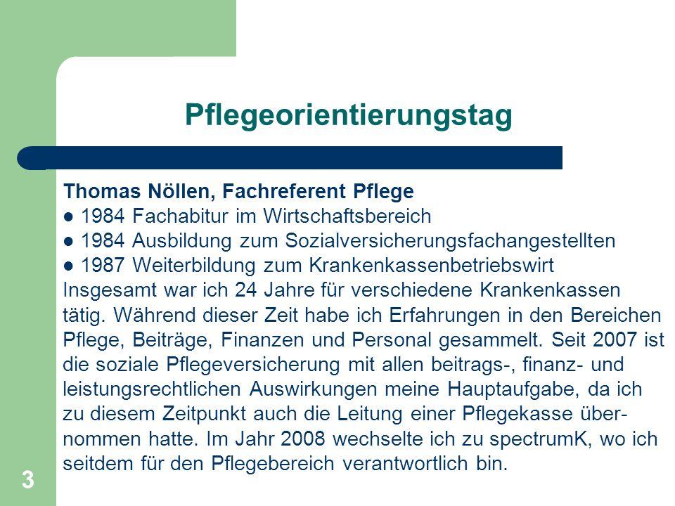 3 Pflegeorientierungstag Thomas Nöllen, Fachreferent Pflege 1984 Fachabitur im Wirtschaftsbereich 1984 Ausbildung zum Sozialversicherungsfachangestell