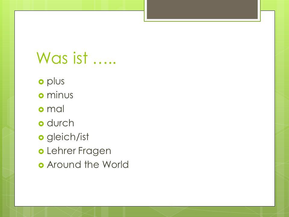 Was ist ….. plus minus mal durch gleich/ist Lehrer Fragen Around the World