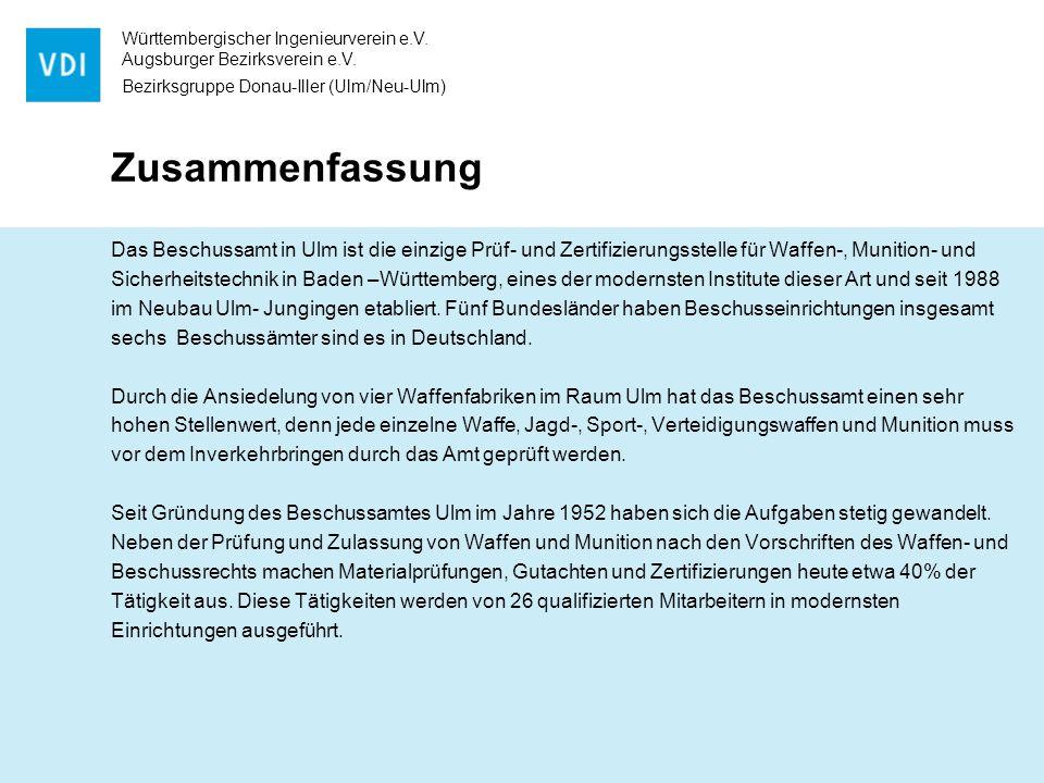 Württembergischer Ingenieurverein e.V. Augsburger Bezirksverein e.V. Bezirksgruppe Donau-Iller (Ulm/Neu-Ulm) Zusammenfassung Das Beschussamt in Ulm is