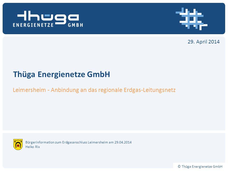 © Thüga Energienetze GmbH Thüga Energienetze GmbH Leimersheim - Anbindung an das regionale Erdgas-Leitungsnetz Bürgerinformation zum Erdgasanschluss L