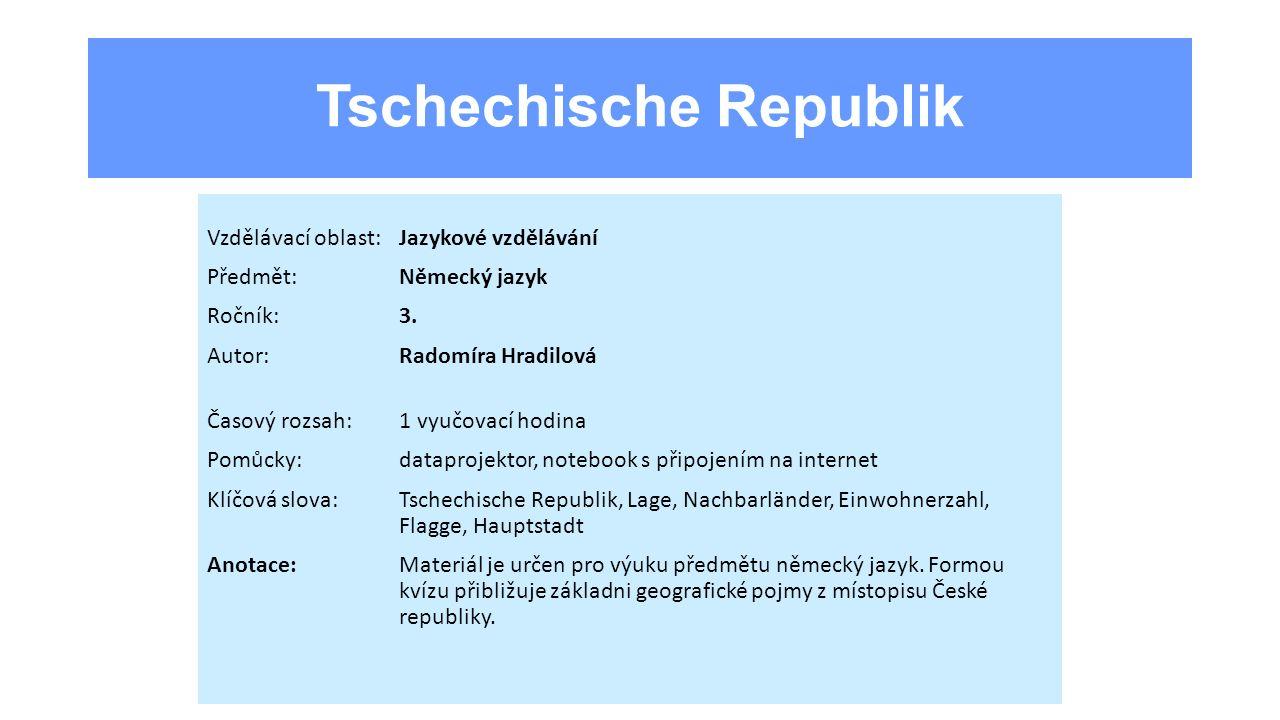 6.Welche drei Farben hat die Flagge der Tschechischen Republik.