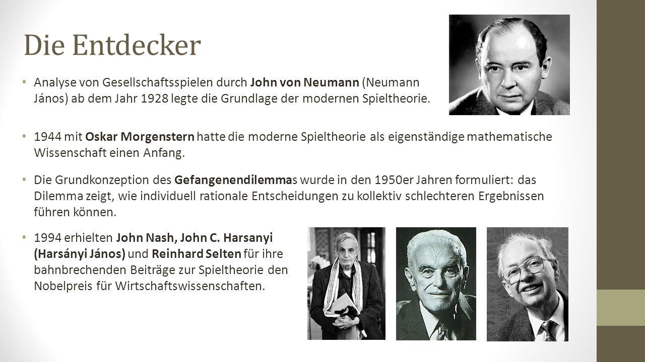 Die Entdecker Analyse von Gesellschaftsspielen durch John von Neumann (Neumann János) ab dem Jahr 1928 legte die Grundlage der modernen Spieltheorie.