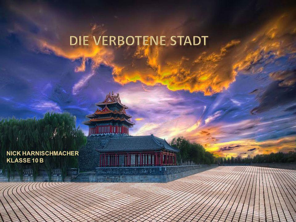Die Verbotene Stadt Lage Bau Fläche Geschichte Kaiser und Kaiserin