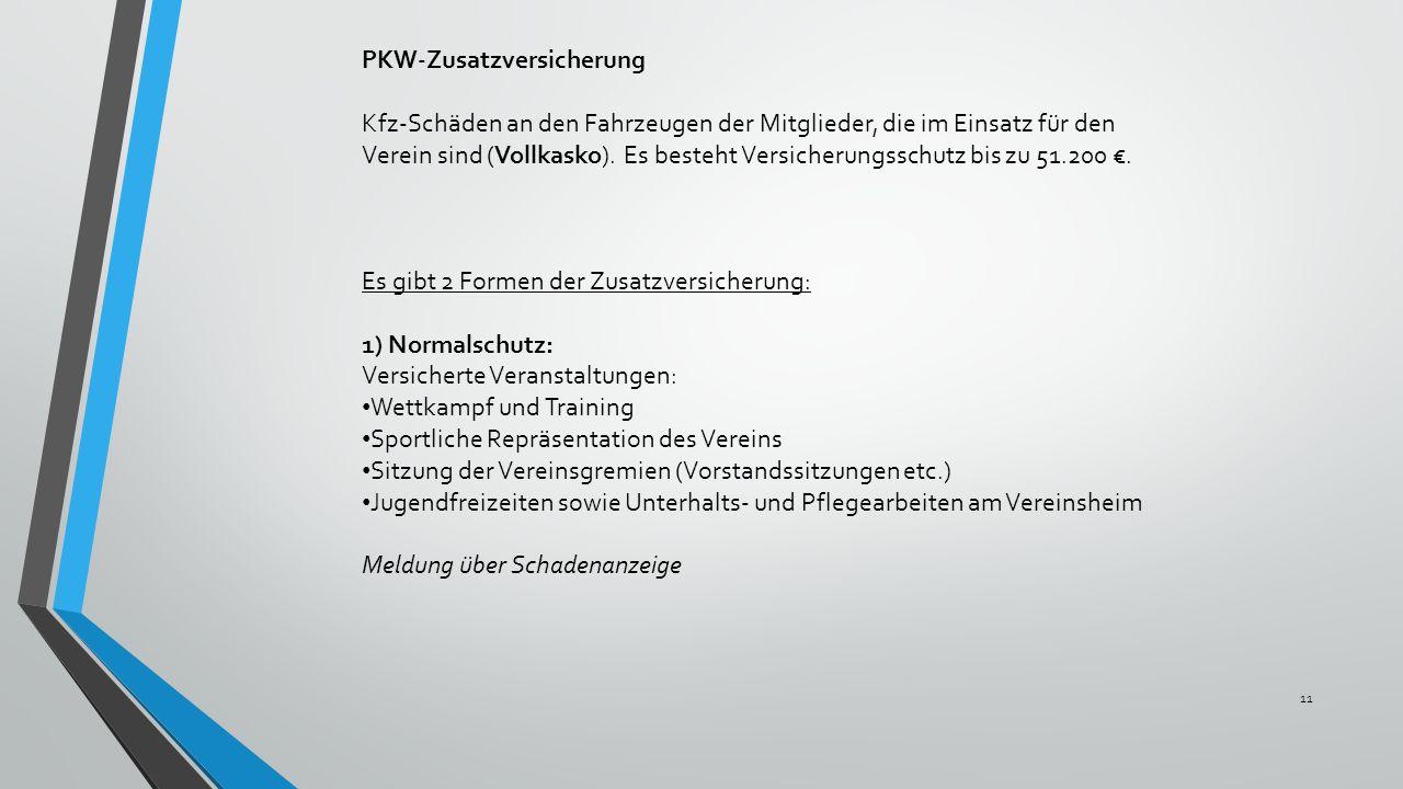 PKW-Zusatzversicherung Kfz-Schäden an den Fahrzeugen der Mitglieder, die im Einsatz für den Verein sind (Vollkasko).