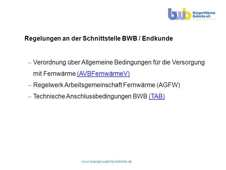 www.buergerwaerme-bohmte.de Regelungen an der Schnittstelle BWB / Endkunde Verordnung über Allgemeine Bedingungen für die Versorgung mit Fernwärme (AV