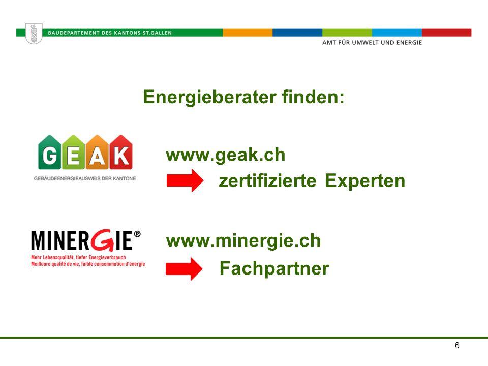 Amt für Umwelt und Energie Energieberater finden: 6 www.geak.ch zertifizierte Experten www.minergie.ch Fachpartner