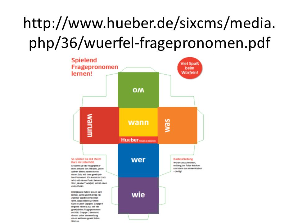 http://www.hueber.de/sixcms/media. php/36/wuerfel-fragepronomen.pdf