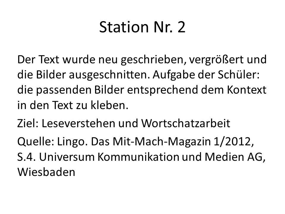 Station Nr. 2 Der Text wurde neu geschrieben, vergrößert und die Bilder ausgeschnitten. Aufgabe der Schüler: die passenden Bilder entsprechend dem Kon