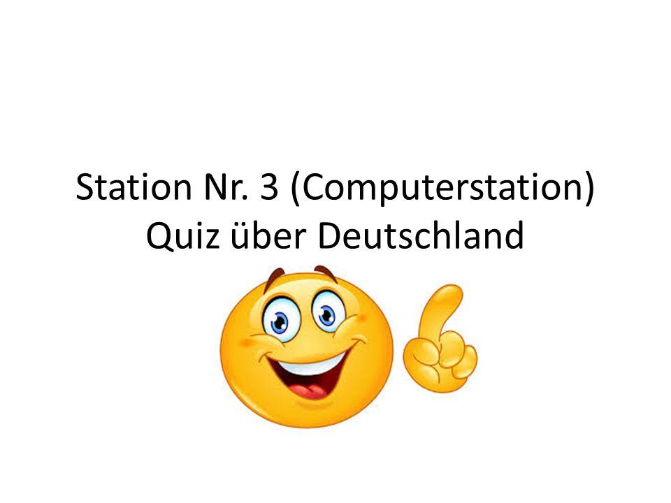 Station Nr. 3 (Computerstation) Quiz über Deutschland