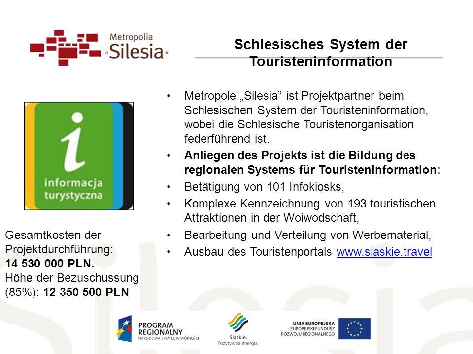 Metropole Silesia ist Projektpartner beim Schlesischen System der Touristeninformation, wobei die Schlesische Touristenorganisation federführend ist.