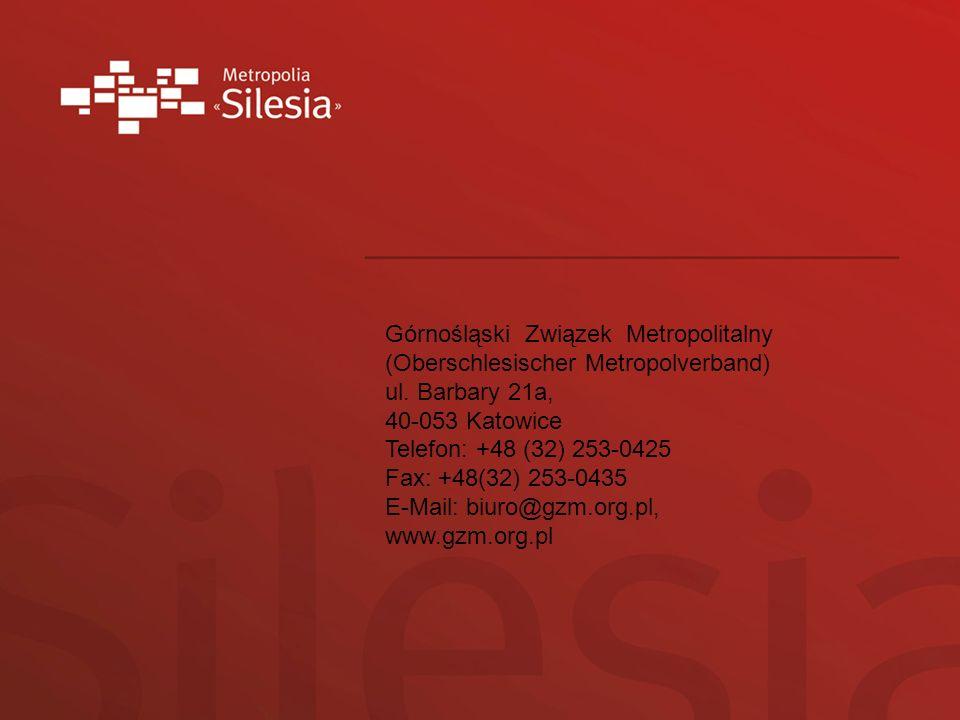 Górnośląski Związek Metropolitalny (Oberschlesischer Metropolverband) ul. Barbary 21a, 40-053 Katowice Telefon: +48 (32) 253-0425 Fax: +48(32) 253-043