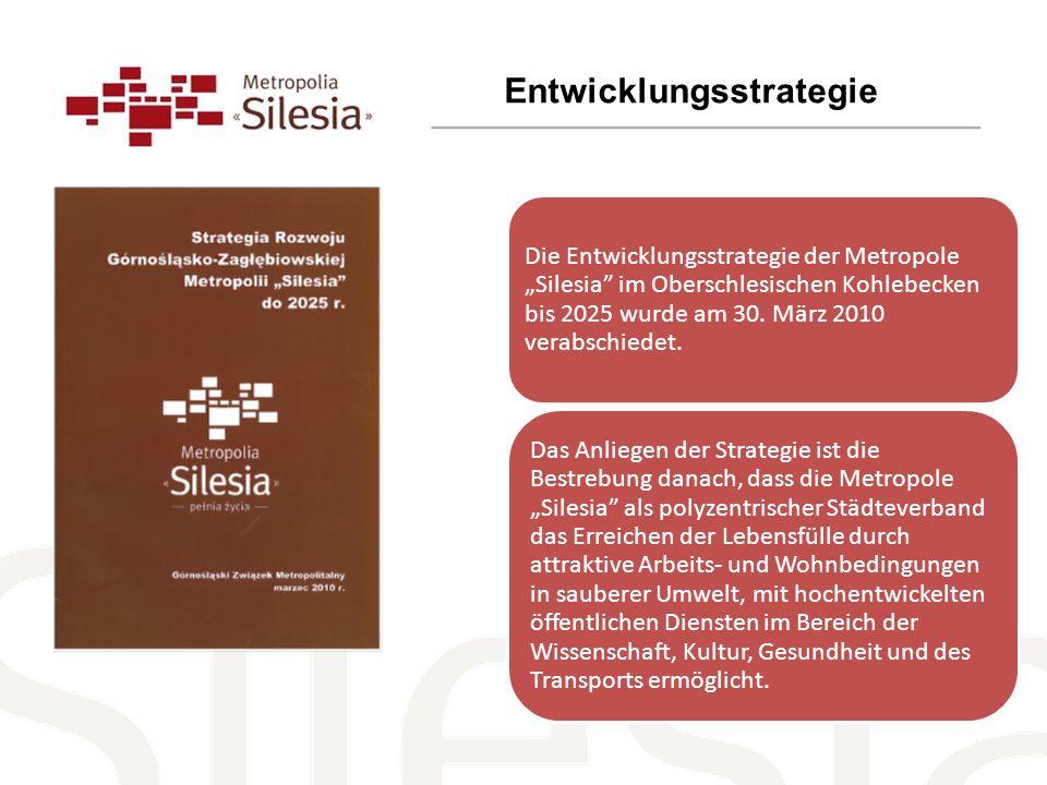 Die Entwicklungsstrategie der Metropole Silesia im Oberschlesischen Kohlebecken bis 2025 wurde am 30. März 2010 verabschiedet. Das Anliegen der Strate