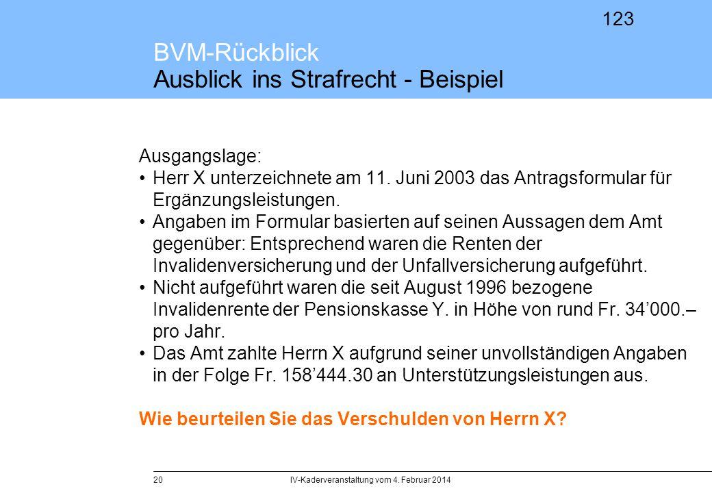 123 BVM-Rückblick Ausblick ins Strafrecht - Beispiel Ausgangslage: Herr X unterzeichnete am 11. Juni 2003 das Antragsformular für Ergänzungsleistungen