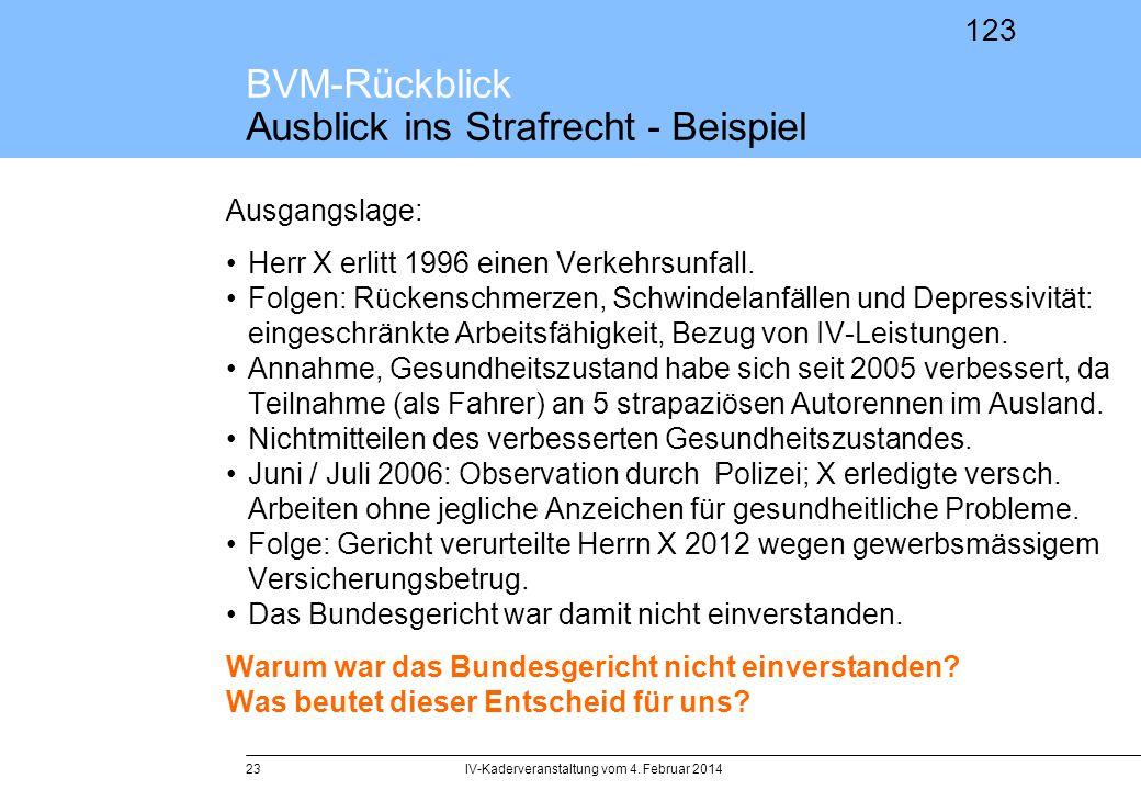123 BVM-Rückblick Ausblick ins Strafrecht - Beispiel Ausgangslage: Herr X erlitt 1996 einen Verkehrsunfall. Folgen: Rückenschmerzen, Schwindelanfällen