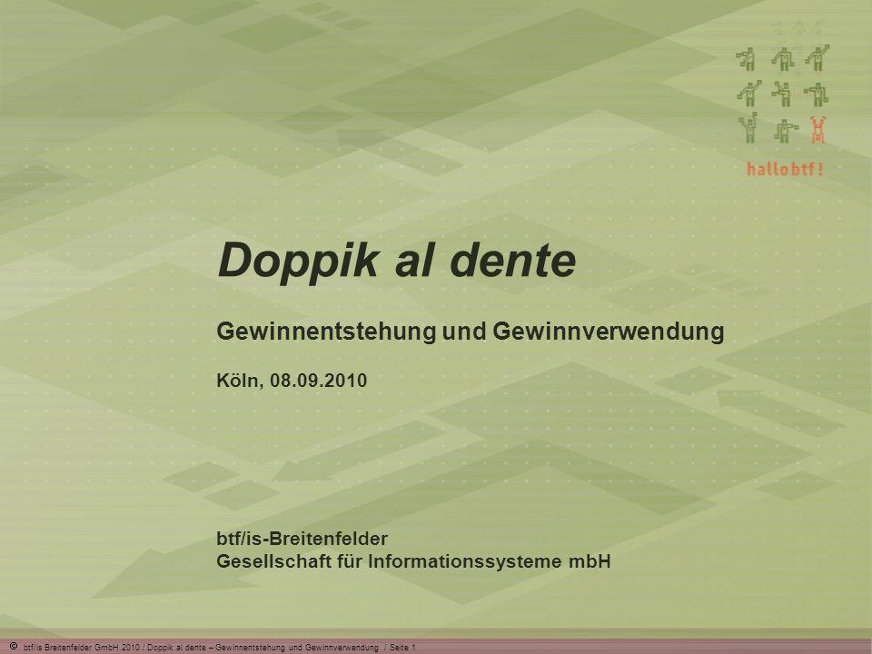 btf/is Breitenfelder GmbH 2010 / Doppik al dente – Gewinnentstehung und Gewinnverwendung / Seite 1 Doppik al dente Gewinnentstehung und Gewinnverwendu