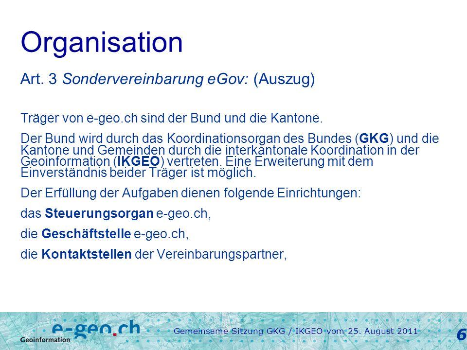 Gemeinsame Sitzung GKG / IKGEO vom 25. August 2011 6 Organisation Art.