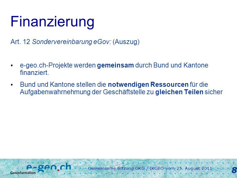 Gemeinsame Sitzung GKG / IKGEO vom 25. August 2011 8 Finanzierung Art.