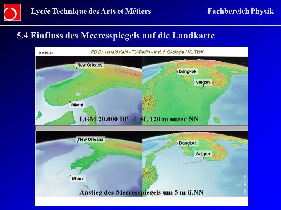 5.4 Einfluss des Meeresspiegels auf die Landkarte Lycée Technique des Arts et Métiers Fachbereich Physik