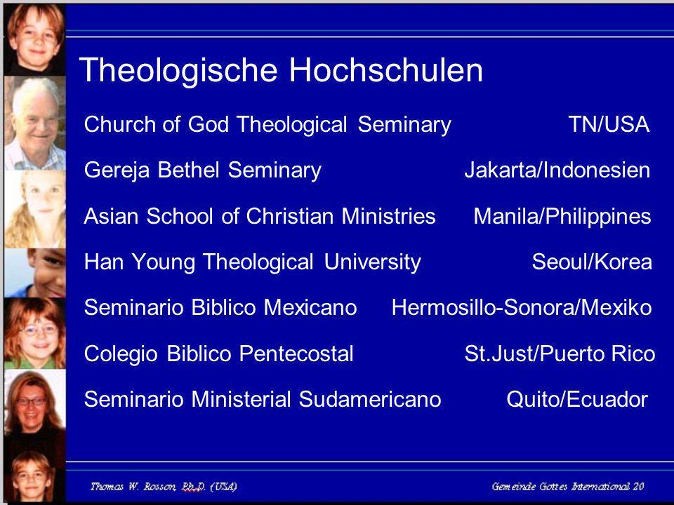 Theologische Hochschulen Church of God Theological Seminary TN/USA Gereja Bethel Seminary Jakarta/Indonesien Asian School of Christian Ministries Mani