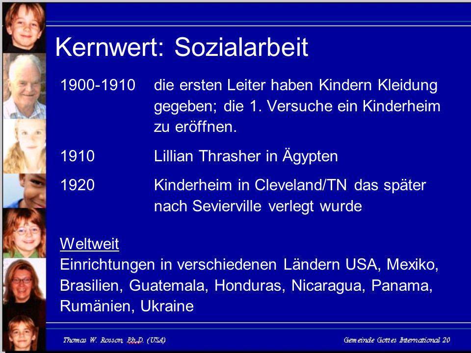 Kernwert: Sozialarbeit 1900-1910die ersten Leiter haben Kindern Kleidung gegeben; die 1.