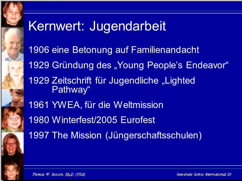 Kernwert: Jugendarbeit 1906eine Betonung auf Familienandacht 1929Gründung des Young Peoples Endeavor 1929Zeitschrift für Jugendliche Lighted Pathway 1961YWEA, für die Weltmission 1980Winterfest/2005 Eurofest 1997The Mission (Jüngerschaftsschulen)