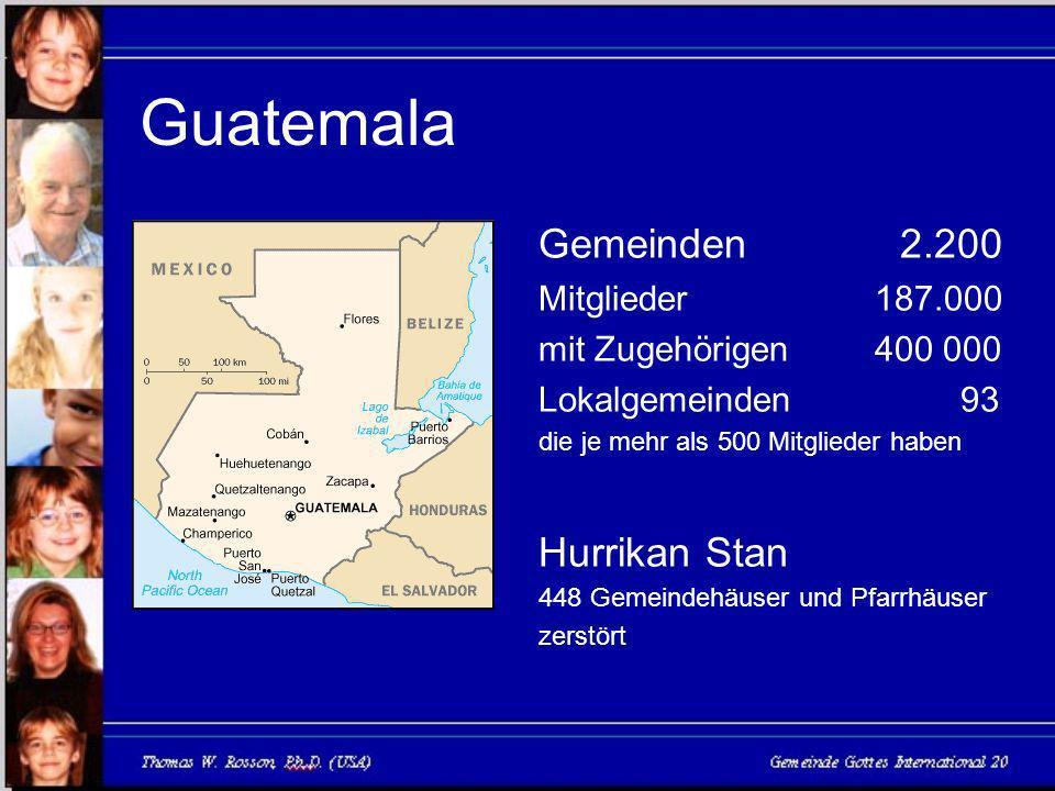Guatemala Gemeinden 2.200 Mitglieder 187.000 mit Zugehörigen 400 000 Lokalgemeinden93 die je mehr als 500 Mitglieder haben Hurrikan Stan 448 Gemeindehäuser und Pfarrhäuser zerstört