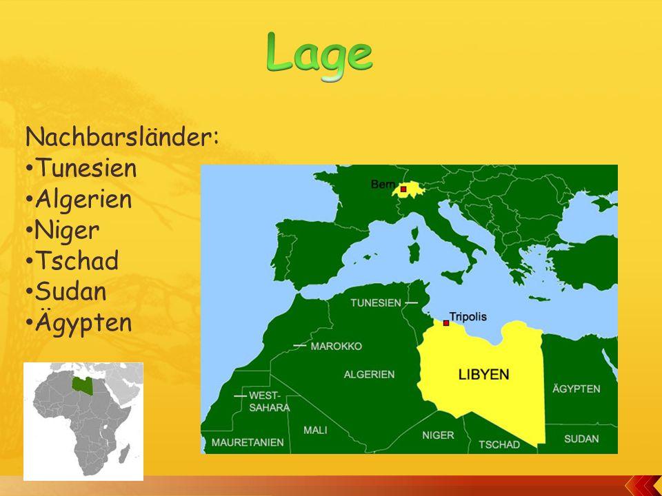 Nachbarsländer: Tunesien Algerien Niger Tschad Sudan Ägypten