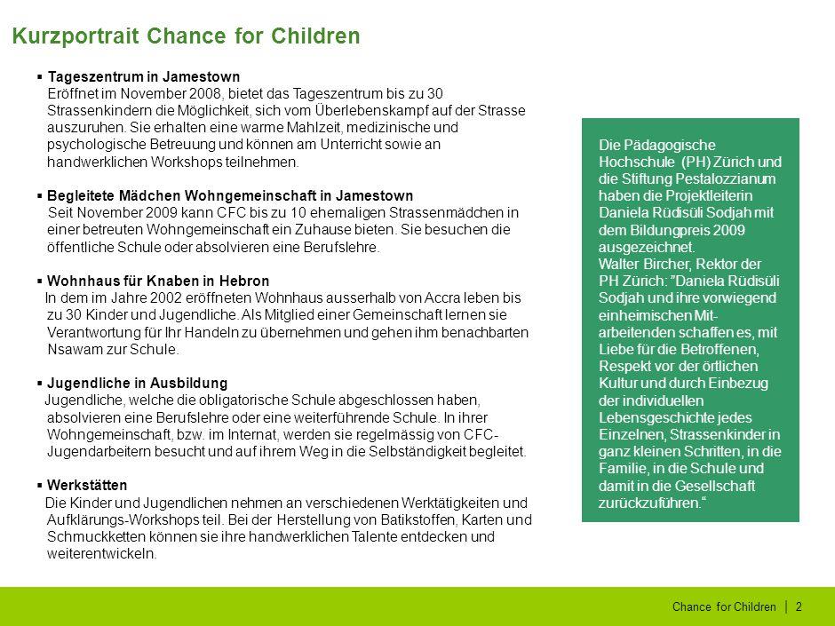 | Chance for Children2 Die Pädagogische Hochschule (PH) Zürich und die Stiftung Pestalozzianum haben die Projektleiterin Daniela Rüdisüli Sodjah mit dem Bildungpreis 2009 ausgezeichnet.