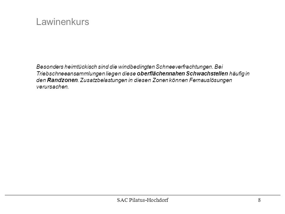 SAC Pilatus-Hochdorf8 Lawinenkurs Besonders heimtückisch sind die windbedingten Schneeverfrachtungen.