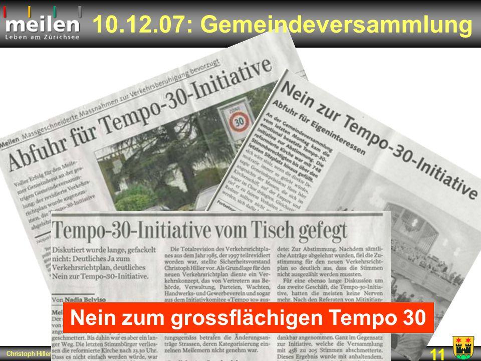 11 Christoph Hiller, 7. September 2008 10.12.07: Gemeindeversammlung Nein zum grossflächigen Tempo 30