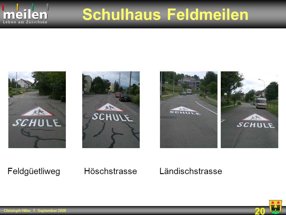 20 Christoph Hiller, 7. September 2008 Schulhaus Feldmeilen Feldgüetliweg Höschstrasse Ländischstrasse