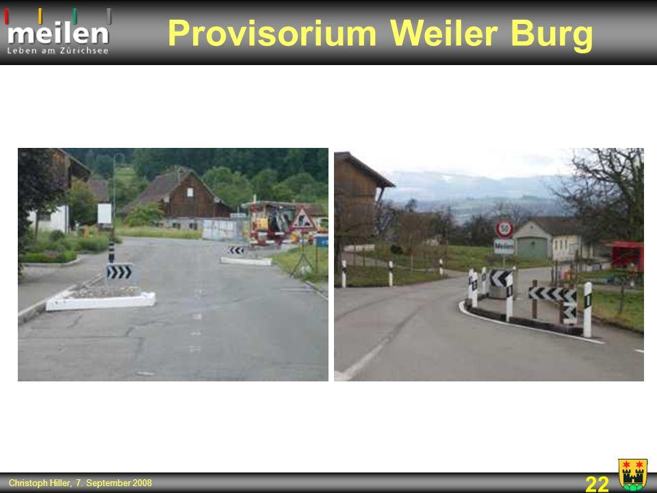 22 Christoph Hiller, 7. September 2008 Provisorium Weiler Burg