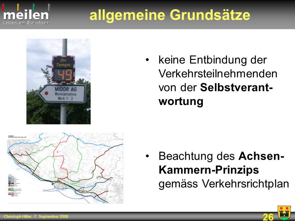 26 Christoph Hiller, 7. September 2008 allgemeine Grundsätze keine Entbindung der Verkehrsteilnehmenden von der Selbstverant- wortung Beachtung des Ac
