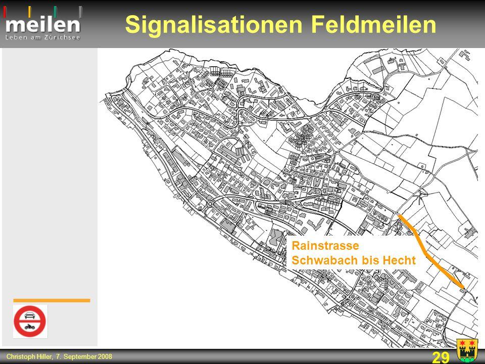 29 Christoph Hiller, 7. September 2008 Signalisationen Feldmeilen Rainstrasse Schwabach bis Hecht