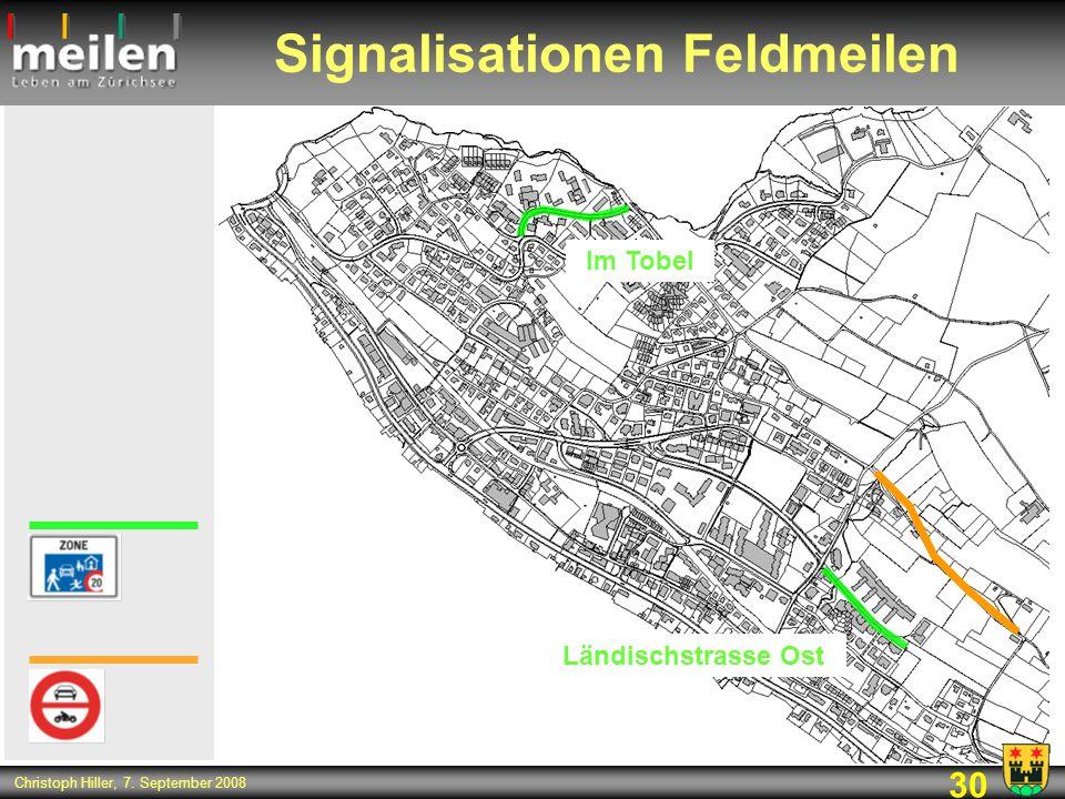30 Christoph Hiller, 7. September 2008 Signalisationen Feldmeilen Im Tobel Ländischstrasse Ost