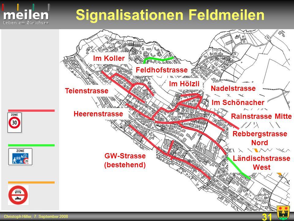 31 Christoph Hiller, 7. September 2008 Signalisationen Feldmeilen Teienstrasse Feldhofstrasse Im Hölzli Nadelstrasse Im Schönacher Rainstrasse Mitte G