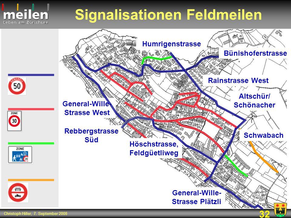32 Christoph Hiller, 7. September 2008 Signalisationen Feldmeilen Höschstrasse, Feldgüetliweg Altschür/ Schönacher Rainstrasse West Humrigenstrasse Ge