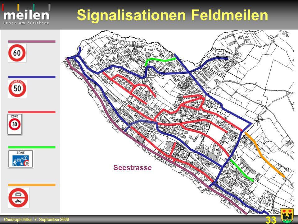 33 Christoph Hiller, 7. September 2008 Signalisationen Feldmeilen Seestrasse