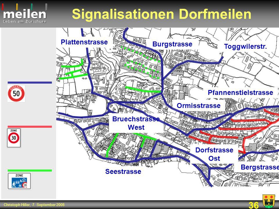 36 Christoph Hiller, 7. September 2008 Signalisationen Dorfmeilen Pfannenstielstrasse Burgstrasse Toggwilerstr. Ormisstrasse Bergstrasse Seestrasse Do