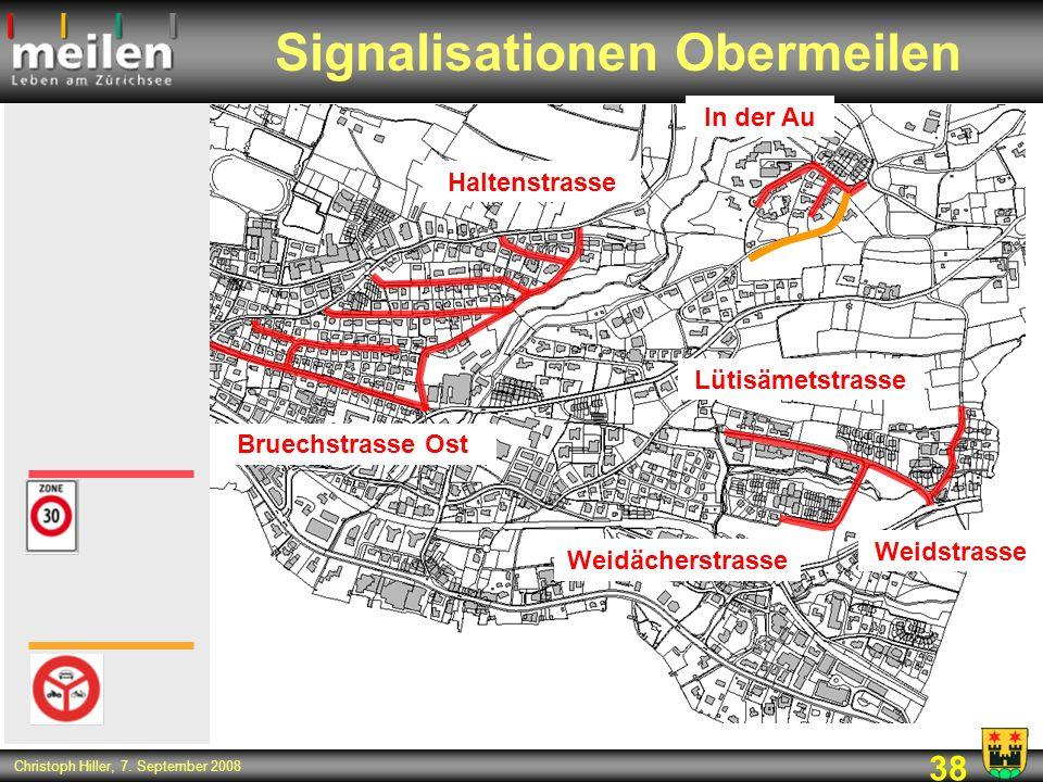38 Christoph Hiller, 7. September 2008 Signalisationen Obermeilen In der Au Lütisämetstrasse Weidächerstrasse Weidstrasse Bruechstrasse Ost Haltenstra