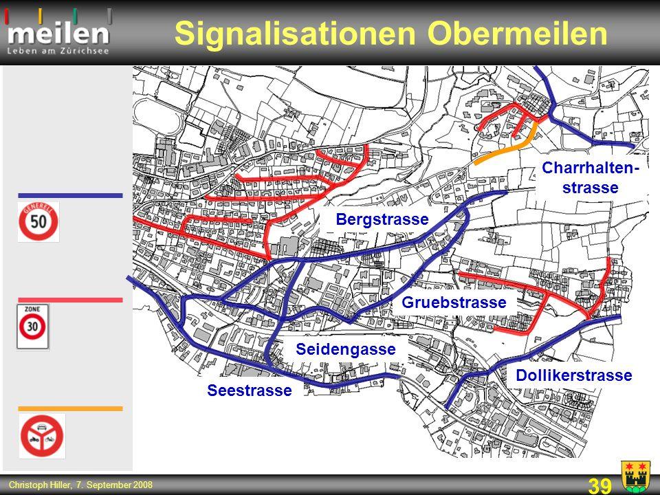 39 Christoph Hiller, 7. September 2008 Signalisationen Obermeilen Gruebstrasse Bergstrasse Charrhalten- strasse Seidengasse Seestrasse Dollikerstrasse