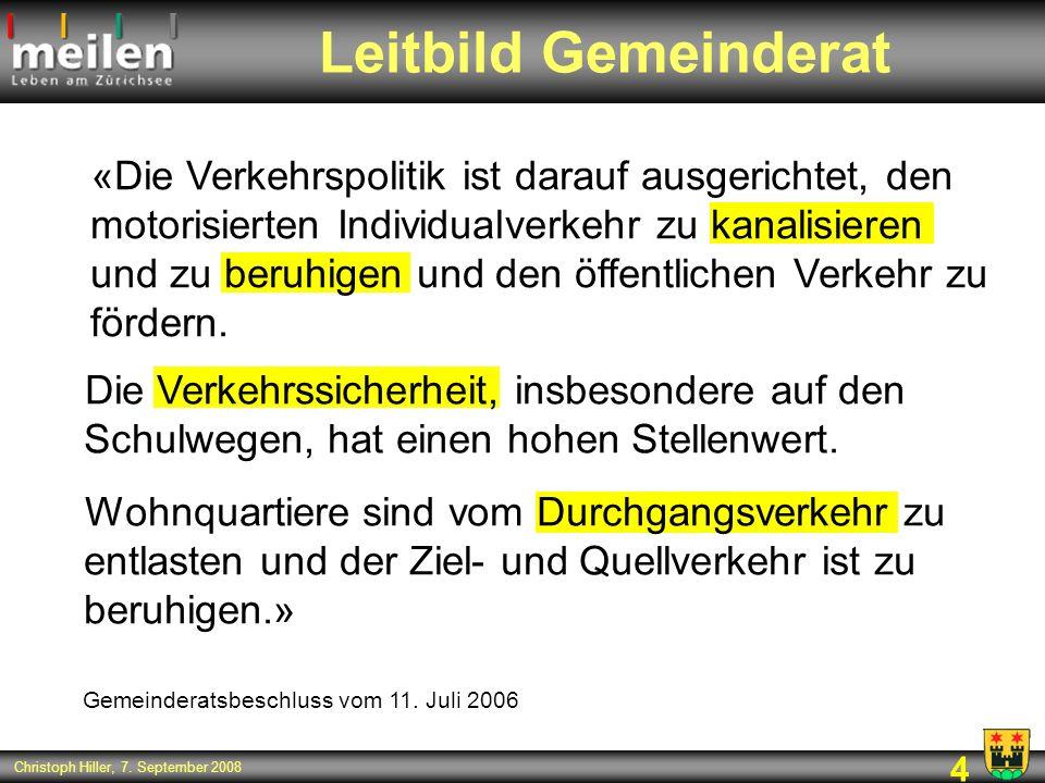 4 Christoph Hiller, 7. September 2008 «Die Verkehrspolitik ist darauf ausgerichtet, den motorisierten Individualverkehr zu kanalisieren und zu beruhig