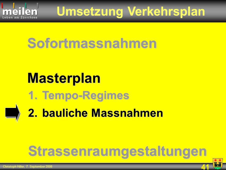 41 Christoph Hiller, 7. September 2008 Masterplan Umsetzung Verkehrsplan 1.Tempo-Regimes 2.bauliche Massnahmen Sofortmassnahmen Strassenraumgestaltung